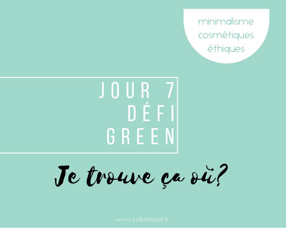 J7- Où acheter ses produits cosmétiques naturels?